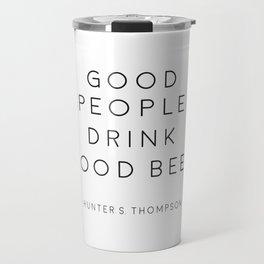 BAR WALL DECOR, Good People Drink Good Beer,Drink Sign,Alcohol Sign,Bar Quote,Hunter S. Thompson,Gif Travel Mug