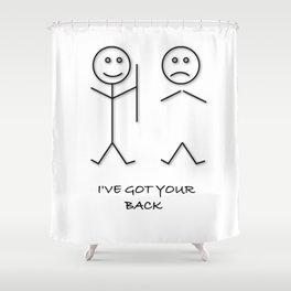 I'VE GOT YOUR BACK JOKE T SHIRT best friend joke gift tshirt gift Shower Curtain
