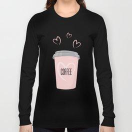 Coffee is my love Long Sleeve T-shirt