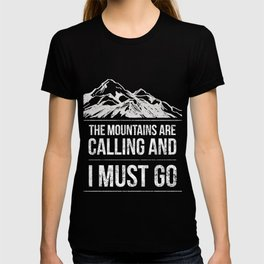 Hiking mountains are calling I must go T-shirt