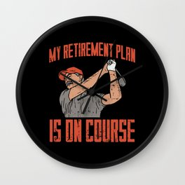 Golf Design: My Retirement Plan Is On Course I Fairway Ball Wall Clock