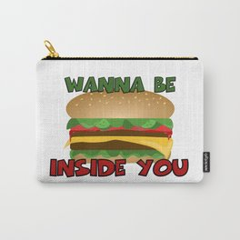 Wanna Be Inside You Cheeseburger Carry-All Pouch