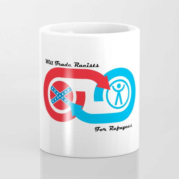 Will Trade Racists for Refugees Coffee Mug