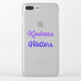 Kindness Matters Clear iPhone Case