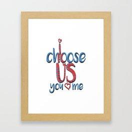 I Choose You me Framed Art Print