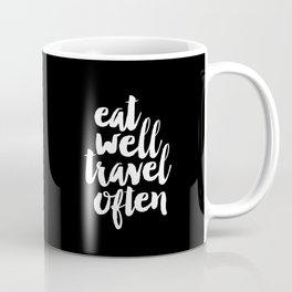 Eat Well Travel Often black and white monochrome typography poster design home decor bedroom wall Coffee Mug