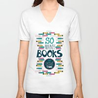risa rodil V-neck T-shirts featuring So Many Books, So Little Time by Risa Rodil