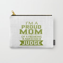 I'M A PROUD JUDGE'S MOM Carry-All Pouch