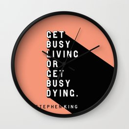 Get Busy Living - Stephen King Pop Quote Wall Clock
