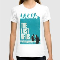 the last of us T-shirts featuring The Last Of Us by Bill Pyle