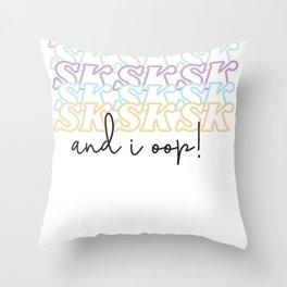 SkSkSk And I Oop VSCO Gift Throw Pillow