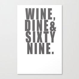 WINE, DINE & SIXTY NINE Canvas Print