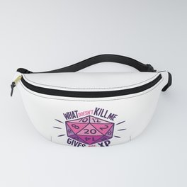 Role Playing What Doesn't Kill Me Gives Me XP Fanny Pack