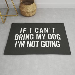 Bring My Dog Funny Quote Rug