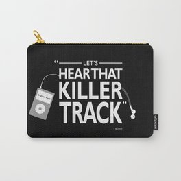 Lets Hear That Killer Track Carry-All Pouch