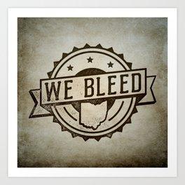 We Bleed Ohio Art Print