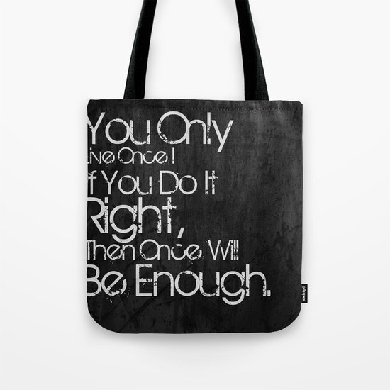 You Only Live Once. Tote Bag