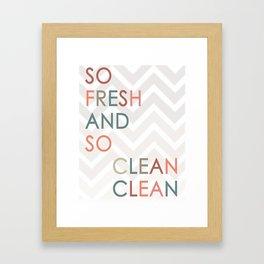 So Fresh and So Clean Clean! Framed Art Print