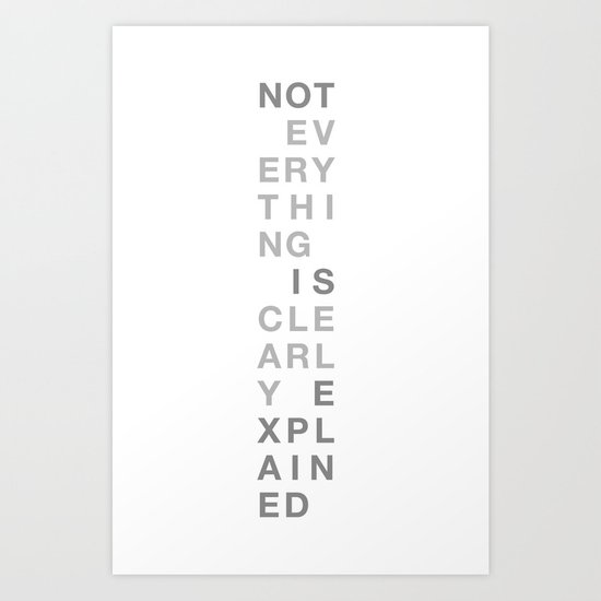 Not Everything Is Clearly Explained Art Print