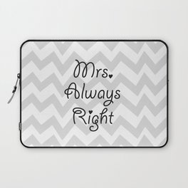 Mrs. Always Right Laptop Sleeve