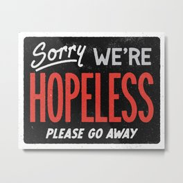 Hopeless Metal Print