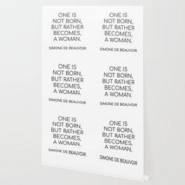 Simone de Beauvoir - ONE IS NOT BORN, BUT RATHER BECOMES, A WOMAN Wallpaper