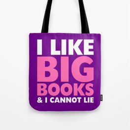 I LIKE BIG BOOKS AND I CANNOT LIE (Pink & Purple) Tote Bag
