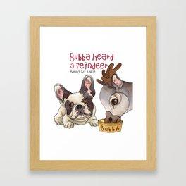 Bubba Heard a Reindeer Framed Art Print