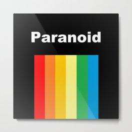 Paranoid Retro Design Metal Print