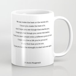 We can make the best or the worst of it. F. Scott Fitzgerald quote Coffee Mug