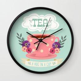 Tea Is A Hug In A Cup Wall Clock