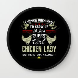 Chicken Saying Chicken Farmer Gift Wall Clock