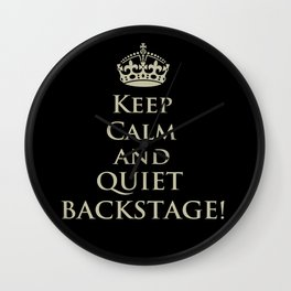 QUIET BACKSTAGE! (Keep Calm) Wall Clock