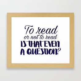 To read or not to read... Framed Art Print