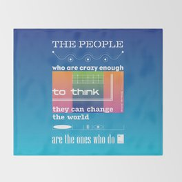 The people who are crazy enough to think they can change the world are the ones who do Throw Blanket