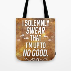 Solemnly swear that I'm up to no good Tote Bag