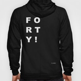 Forty! Hoody