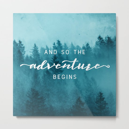 And So The Adventure Begins - Turquoise Forest Metal Print