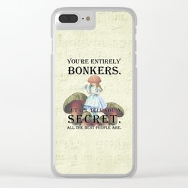 Alice In Wonderland - II- You're Entirely Bonkers Clear iPhone Case