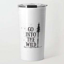 Go Into The Wild Travel Mug