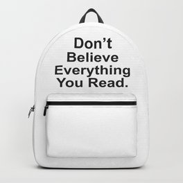 Don't Believe Everything You Read. Backpack