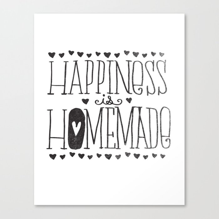 HAPPINESS IS HOMEMADE Canvas Print