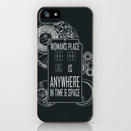A Woman's Place is Anywhere in Time and Space iPhone Case