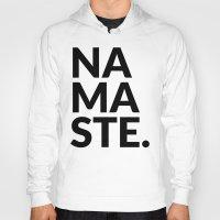 namaste Hoodies featuring namaste by Amanda Nicole