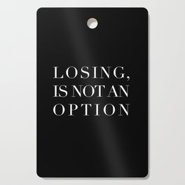 Losing, is not an option Cutting Board