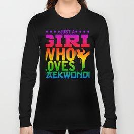 Just A Girl Who Loves Taekwondo T-Shirt Long Sleeve T-shirt