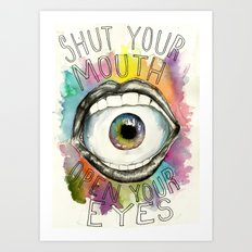 Shut Your Mouth  Art Print