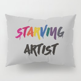 STARVING ARTIST Pillow Sham