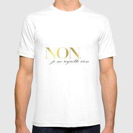 Non je ne regrette rien T-shirt