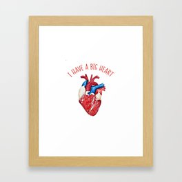 I Have A Big Heart Framed Art Print